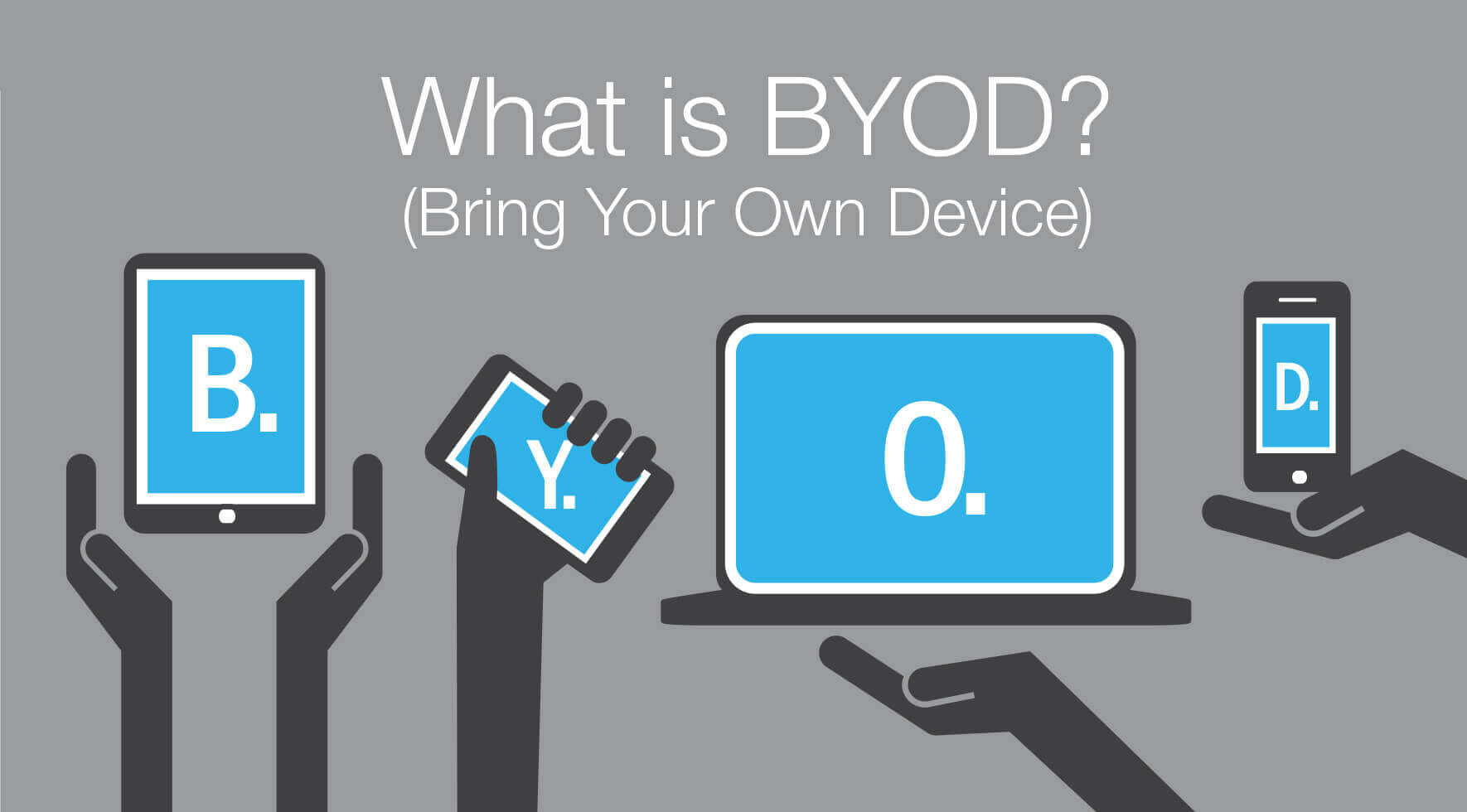 What about BYOD?